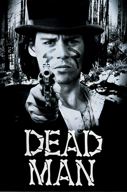 Dead Man 1995, A Must See Film With Johnny Depp