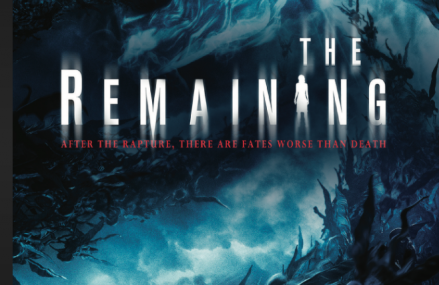 The Remaining, a Biblical Supernatural Thriller Worth Watching!