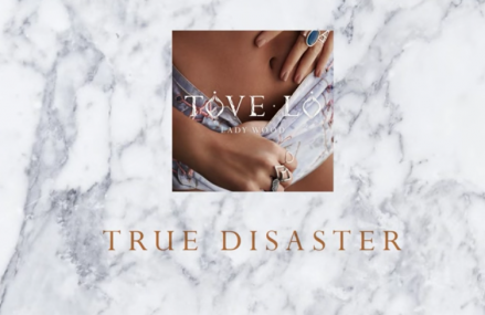 "Tove Lo drops new jam ""True Disaster."" Check it out!"